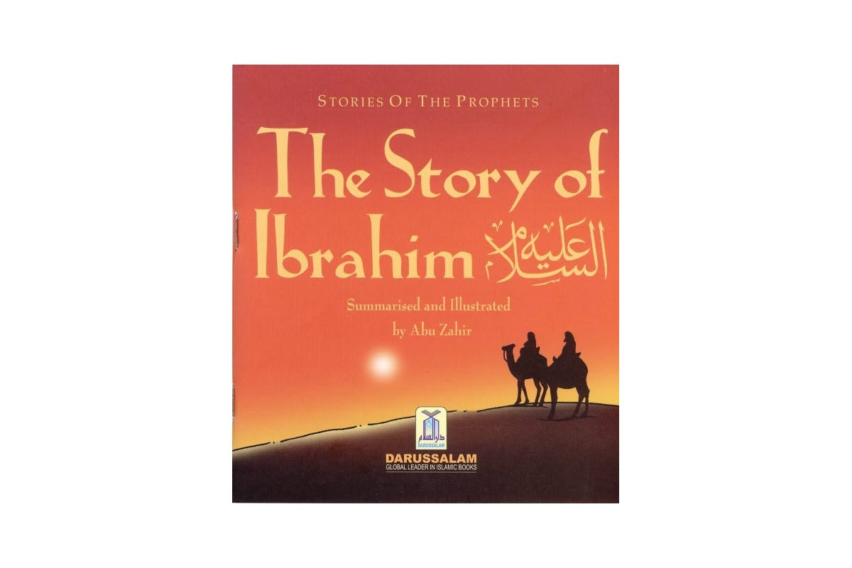Story of Ibrahim (A) - Dar-us-Salam Publications