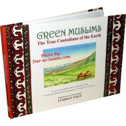 Green Muslims: The True Custodians of The Earth