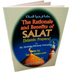 Rationale & Benefits of Salat, The