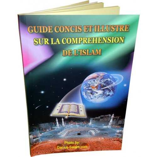 French: Guide Concis et Illustre Sur la Comprehension de l'Islam