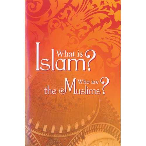 What is Islam & Who are the Muslims?