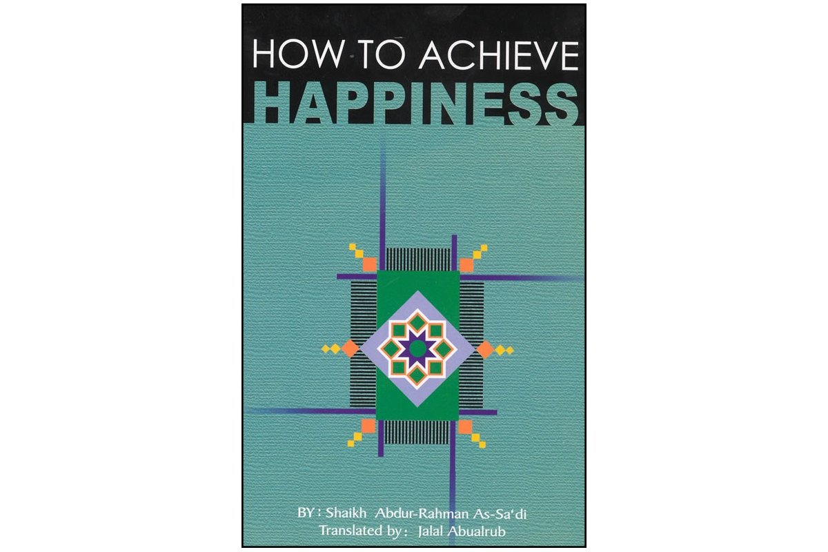 How to Achieve Happiness - Dar-us-Salam Publications