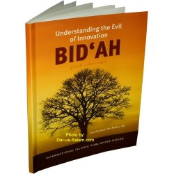 Bid'ah: Understanding the Evil of Innovation