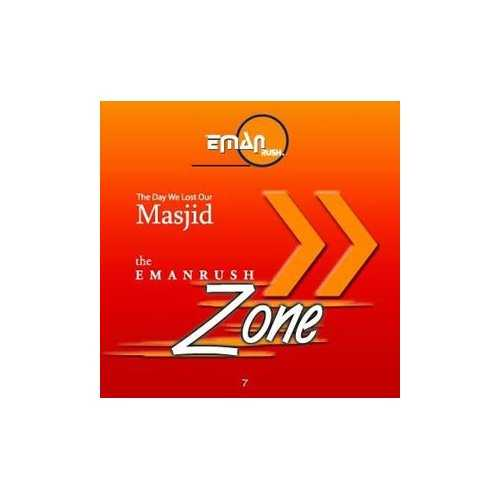 EmanRush Zone | The Day We Lost Our Masjid (CD)