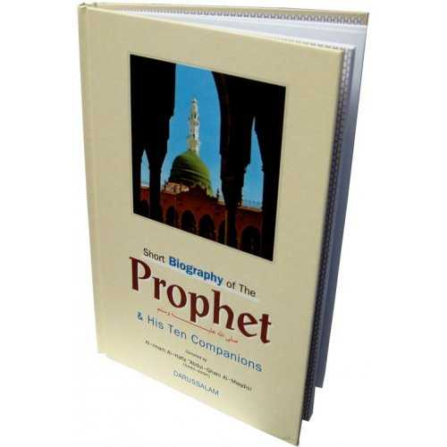 Short Biography of The Prophet and His Ten Companions