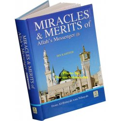 Miracles & Merits of Allah's Messenger (S)