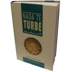 Spanish: Nada Te Turbe [Don't be Sad]