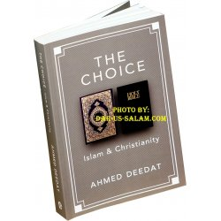 The Choice - Ahmed Deedat (Combined Vol. 1 & 2)