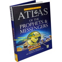 Atlas of the Prophets & Messengers